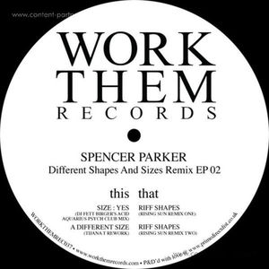 Spencer Parker - Different Shapes And Sizes Remix Ep 02
