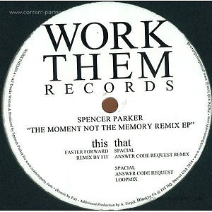 Spencer Parker - The Moment Not The Memory Remix Ep (Work Them Records)