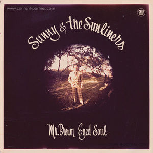 Sunny & The Sunliners - Mr. Brown Eyed Soul (LP) (Big Crown)