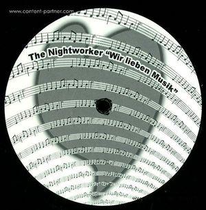The Nightworker - WIR LIEBEN MUSIK (v2 nightworker records)