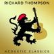 Thompson,Richard Acoustic Classics