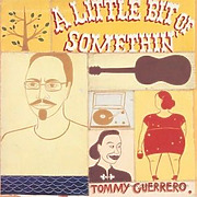 tommy-guerrero-a-little-bit-of-somethin-remastered-2l
