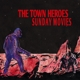 Town Heroes,The Sunday Movies