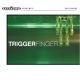 Triggerfinger Triggerfinger