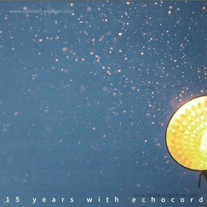 Various Artists - 15 Years With Echocord (echocord)