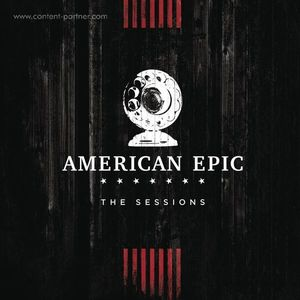 Various Artists - The American Epic Sessions (3LP) (Third Man Records)