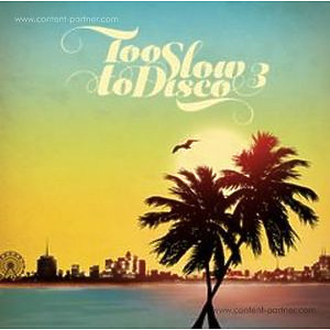 Various Artists - Too Slow To Disco 3 (2LP+MP3) (HOW DO YOU ARE?)
