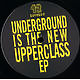 Various Artists Underground Is The New Upperclass EP
