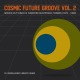 Various Cosmic Future Groove Vol.2