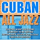 Various Cuban All Jazz