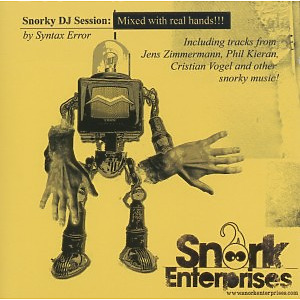 Various/Syntax Error - Snorky DJ Session: Mixed With Real Hands (snork)