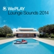 Various Weplay-Lounge Sounds 2014