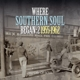 Various Where Southern Soul Began Vol.2