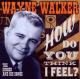 Walker,Wayne How Do You Think I Feel