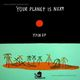 Your Planet Is Next Ypin EP