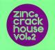 Zinc Crackhouse Vol.2
