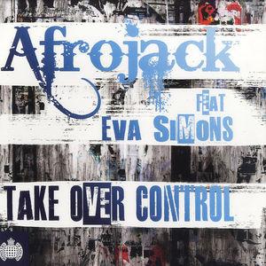 afrojack feat eva simons - take over control (broken beatz rmxs) (ministry of sound)