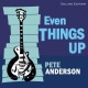 anderson,pete even things up (deluxe edition)