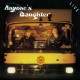 anyone's daughter live-remaster