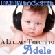 baby rockstar a lullaby tribute to adele