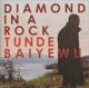 baiyewu,tunde diamond in a rock