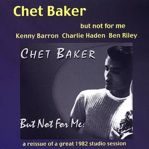 baker,chet - but not for me (random chance)