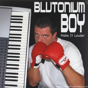 blutonium boy - make it louder (blutonium)