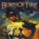 born of fire anthology
