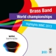 bras bands,various highlights world brass band championship