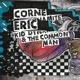 corne,eric kid dynamite & the commonman