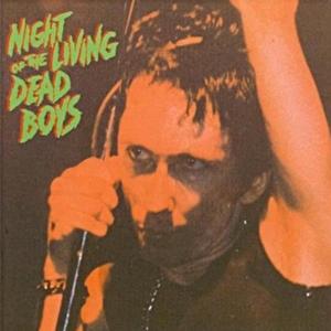 dead boys - night of the living dead boys (bomp!)