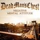 dead man's chest negative mental attitude
