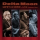 delta moon life s a song-live volume one