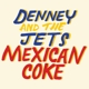 denney and the jets mexican coke