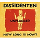 dissidenten how long is now?unplugged