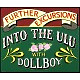 dollboy further excursions into the ulu wit