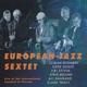 european jazz sextet,the live at the international jazzfest viers