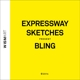 expressway sketches bling