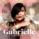 gabrielle now & always: 20 years of dreaming