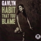 gavlyn habit that you blame