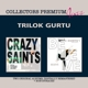 gurtu,trilok crazy saints & believe