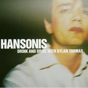 hansonis - drink and drive with dylan thomas (trc - the record company)