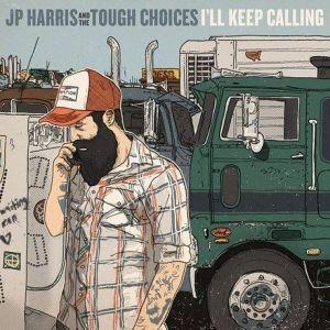 harris,jp & the tough choices - i'll keep calling (cow island music)
