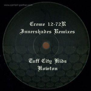 innershades - nina remixes (tuff city kids / kowton) (creme)