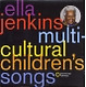 jenkins,ella multi-cultural children's songs