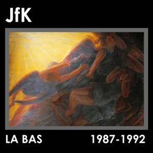 jfk - la bas (1987-1992) (fourthdimension)