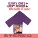 jones,quincy & arnold,harry big band = jazz!+10 bonus tracks