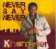 khamelien never say never