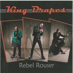 king drape - rebel rouser (raucous records)