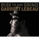 lebeau,garrett rise to the grind